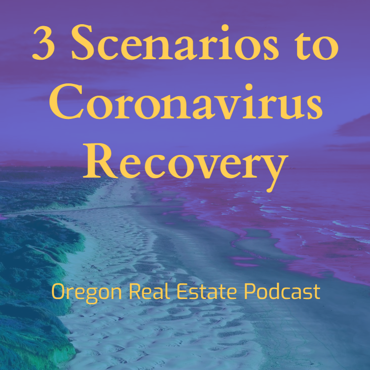 Oregon, Real Estate, Podcast, Podcasting, Podcaster, Oregon Real Estate, Oregon Real Estate Podcast, Real Estate Podcast, Housing Podcast, Oregon Podcast, Coronavirus News, Covid, Covid-19, Pandemic, Epidemic, Quarantine